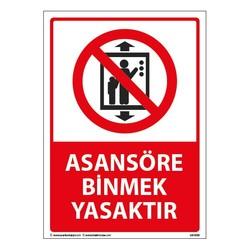 TAROKS - Asansöre Binmek Yasaktır Uyarı Levhası 25X35 3mm U01050