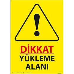 TAROKS - Dikkat Yükleme Alanı Uyarı Levhası