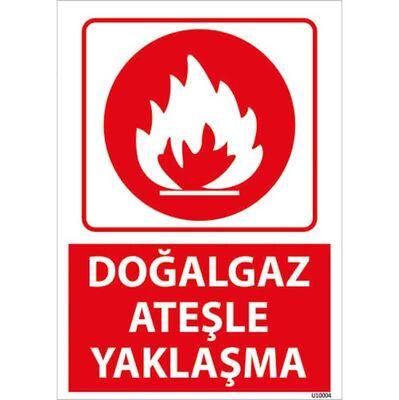 Doğalgaz Ateşle Yaklaşma Uyarı Levhası U10004