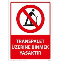 TAROKS - Transpalet Üzerine Binmek Yasaktır Uyarı Levhası U01178